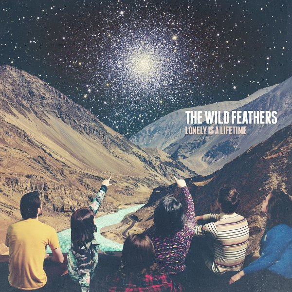 Lonely is a Lifetime - The Wild Feathers