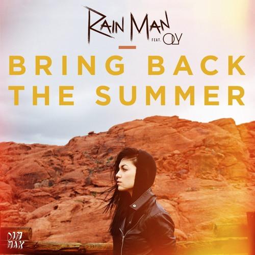 BRING BACK THE SUMMER - RAIN MAN