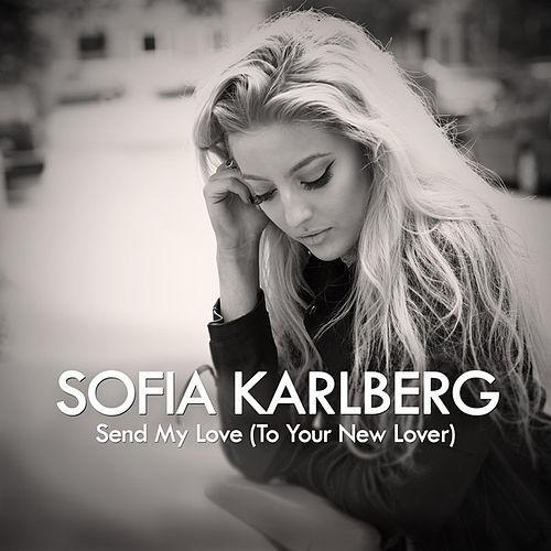 Send My Love - Sofia Karlberg