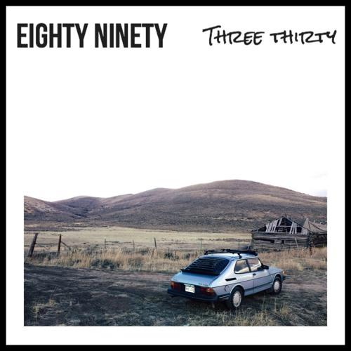 Three Thirty - Eighty Ninety