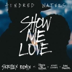 Show Me Love - Hundred Waters