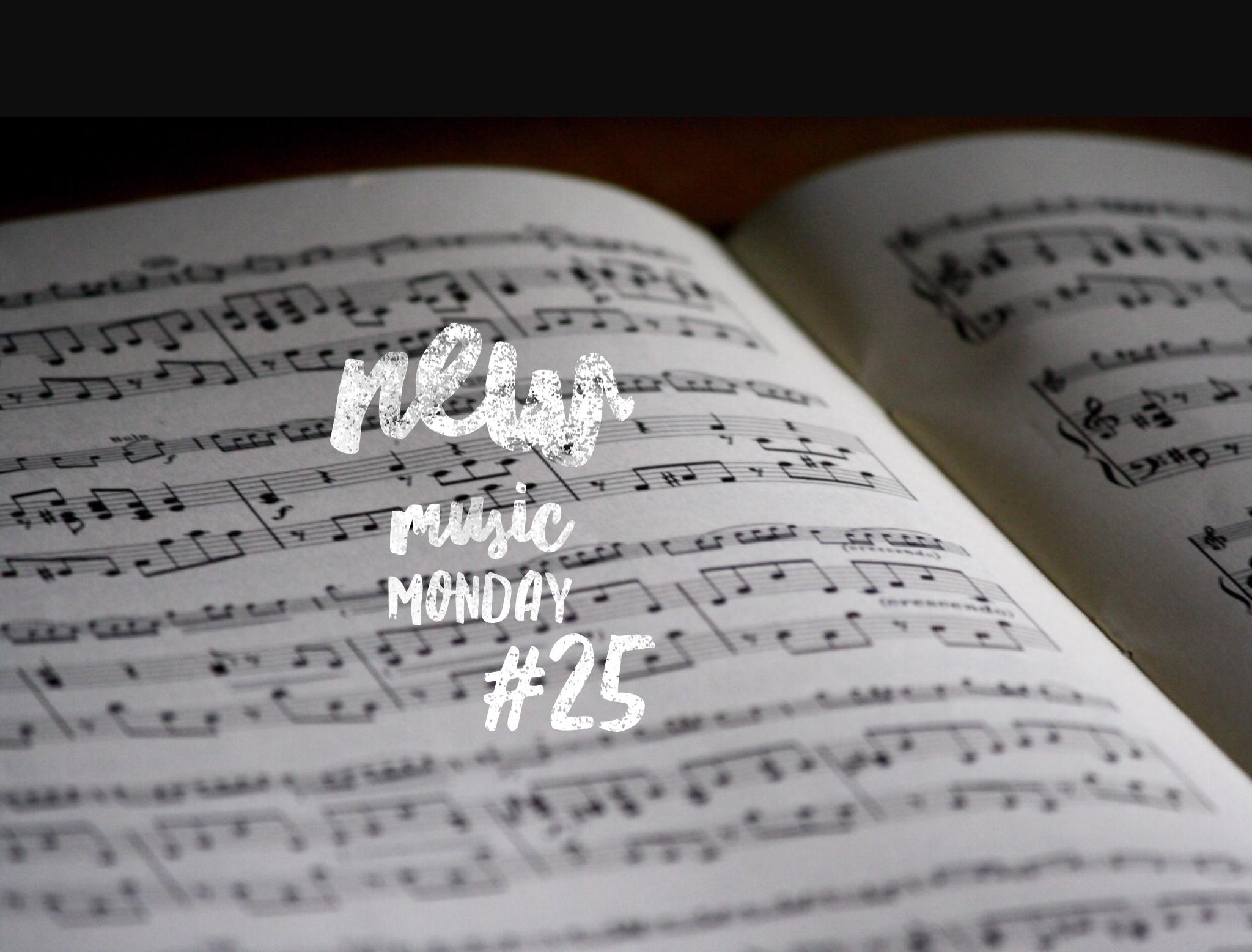 New Music Monday #25