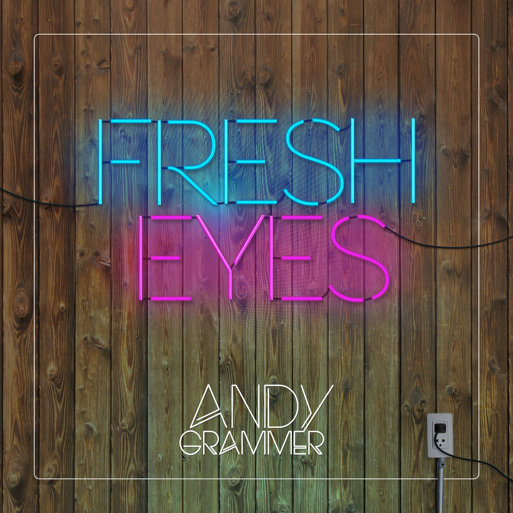 Fresh_Eyes_Andy_Grammer