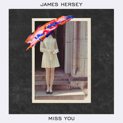 """""""Miss You"""" James Hersey"""