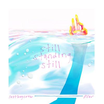 """Still Standing Still (feat. Lostboycrow)"" Flor"