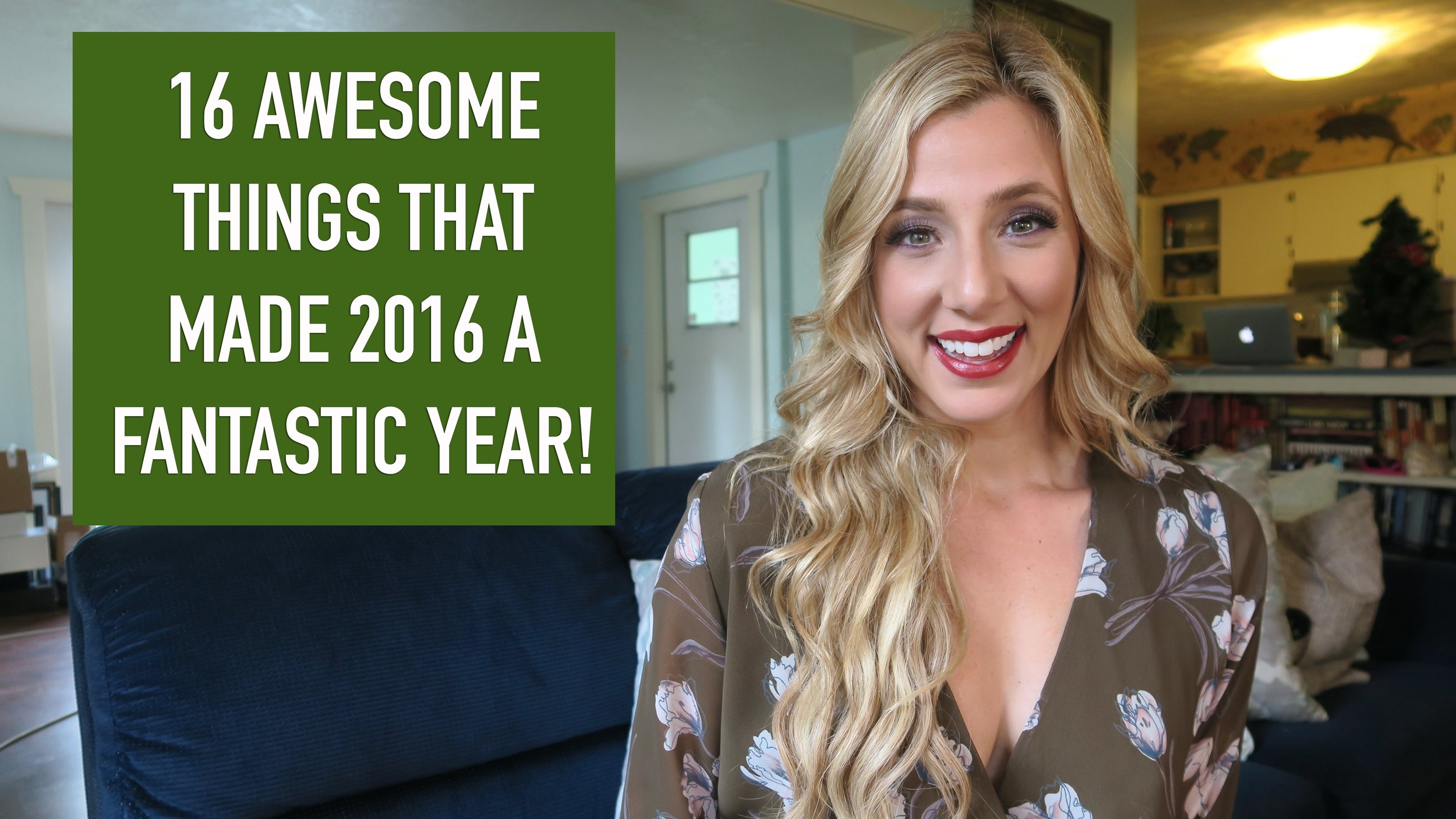 16 AWESOME THINGS THAT MADE 2016 FANTASTIC