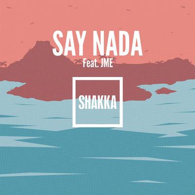 say nada - shakka