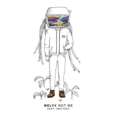 Not Me - Melvv