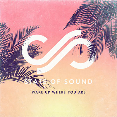 Wake Up Where You Are - State of Sound