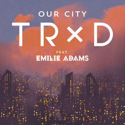 Our City - TRXD