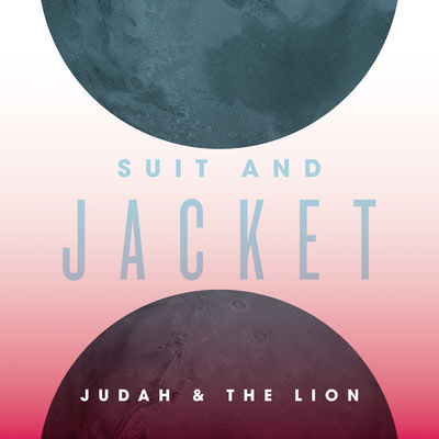 Suit And Jacket - Judah & the Lion