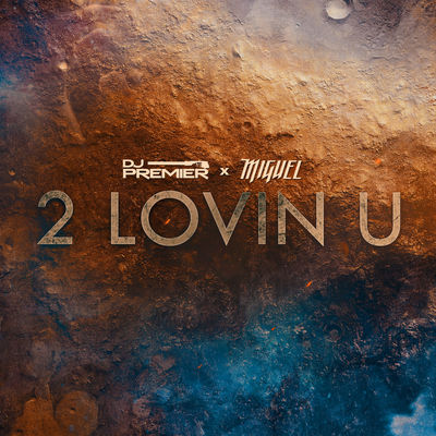 2 LOVIN U - DJ PREMIER