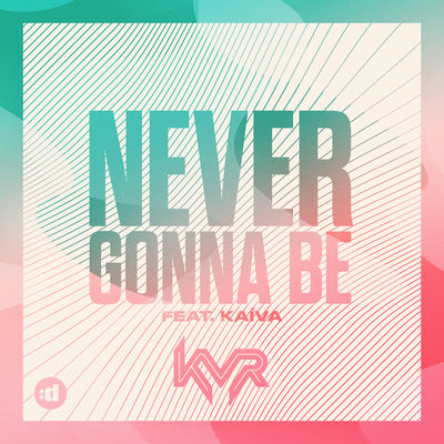 Never Gonna Be - KVR