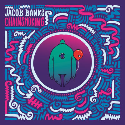 Chainsmoking - Jacob Banks
