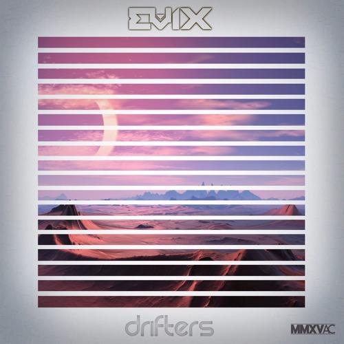 Drifters - Evix