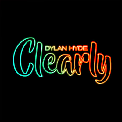Clearly - Dylan Hyde