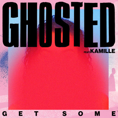 Get Some - Ghosted
