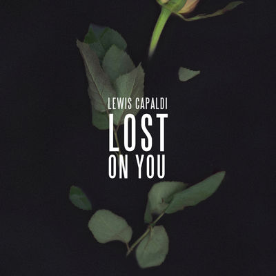 Lost On You - Lewis Capaldi
