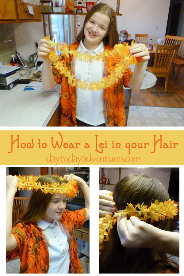 How to wear a lei in your hair - DaytoDayAdventures.com