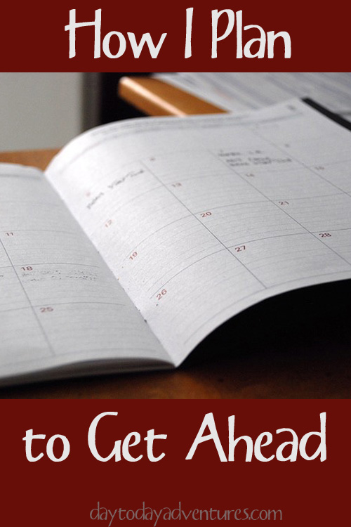 Getting ahead for tomorrow means planning ahead TODAY! - DaytoDayAdventures.com