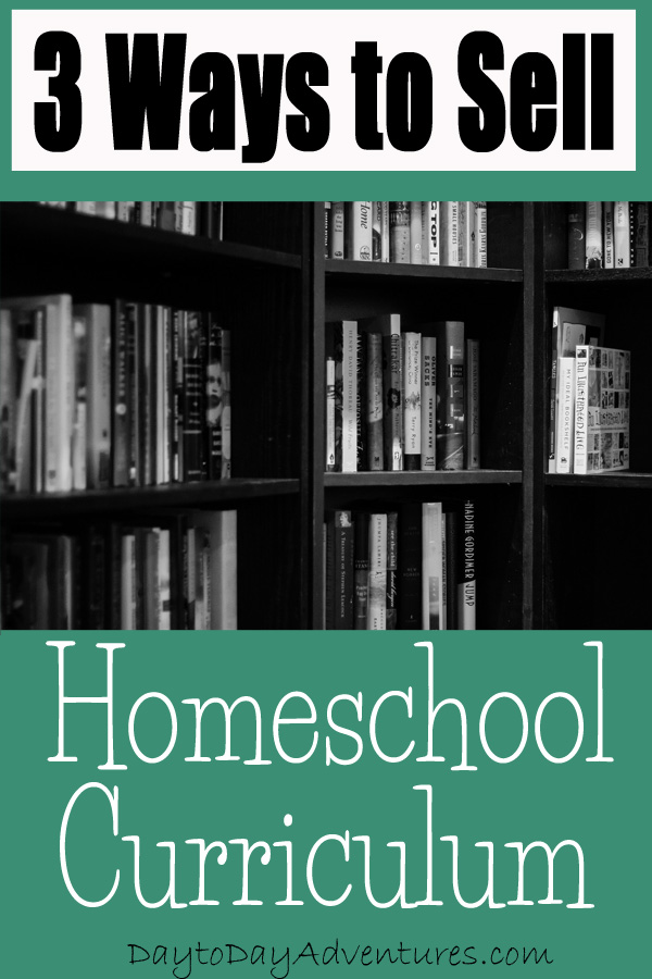 3 ways to sell homeschool curriculum - DaytoDayAdventures.com