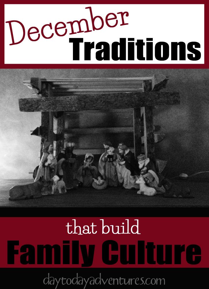December Traditiosn that Build Family Culture - DaytoDayAdventures.com