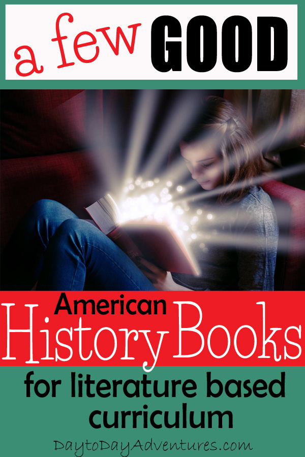 A few good American History books for literature based curriculum - DaytoDayAdventures.com