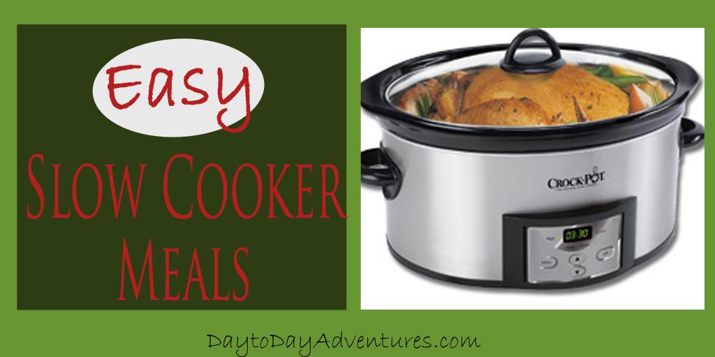 Easy Slow Cooker Crockpot Meals - DaytoDayAdventures