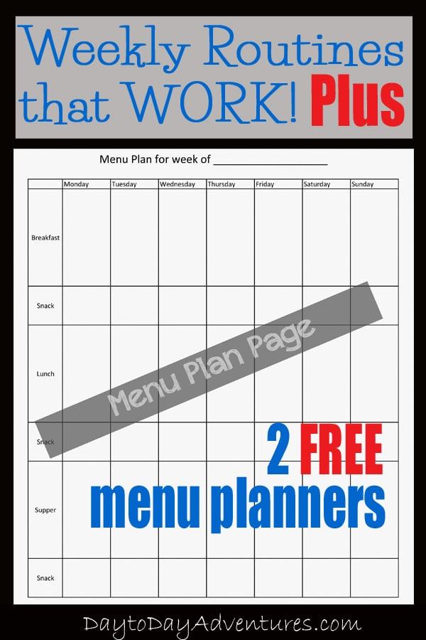 Weekly routines that work PLUS 2 FREE printable menu planners - DaytoDayAdventures.com