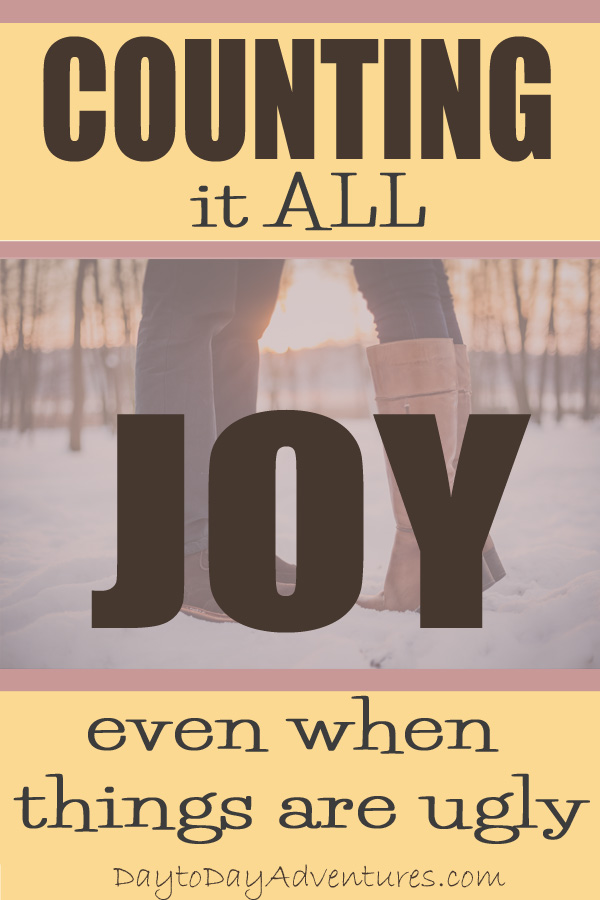 Counting it all Joy even when things are ugly.  Why I don't really like Valentine's Day - DaytoDayAdventures.com