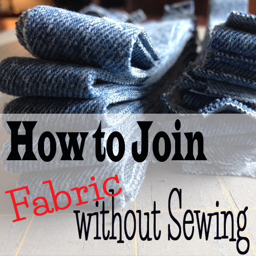 How to join fabric without sewing