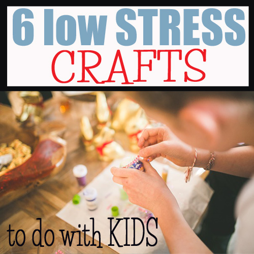 6 low stress crafts to do with kids