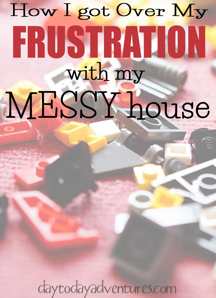I get so frustrated with my messy house.  I HAD to get over it!  - DaytoDayAdventures.com