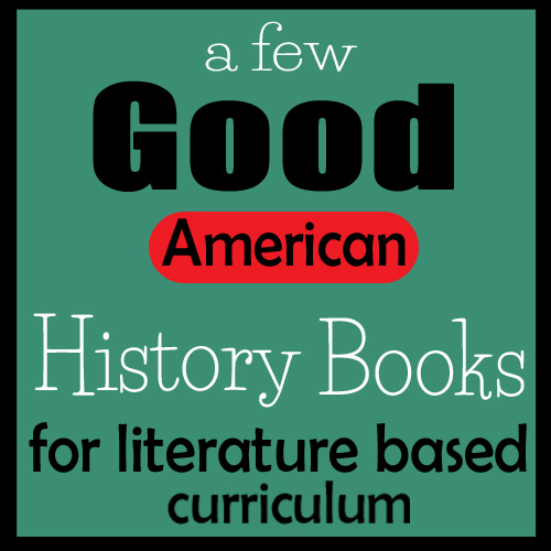 LOVE using literature for our history curriculum.  Great book list for American history - DaytoDayAdventures.com