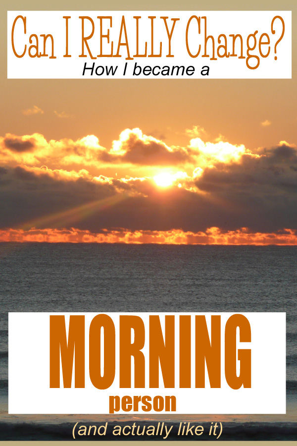 Becoming a morning person - DaytoDayAdventures.com