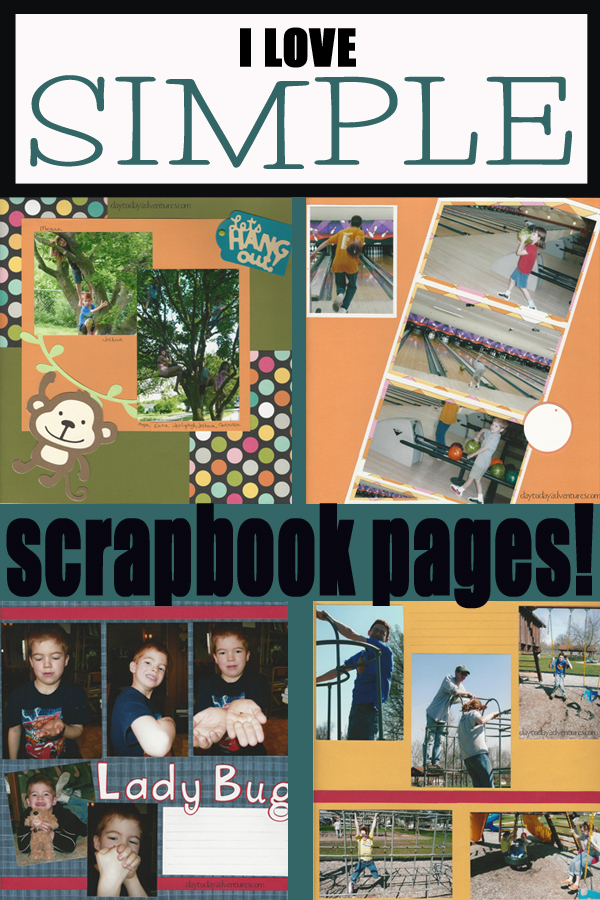 I like to use simple, quick pages when I scrapbook!  It makes it go much faster! - DaytoDayAdventures.com