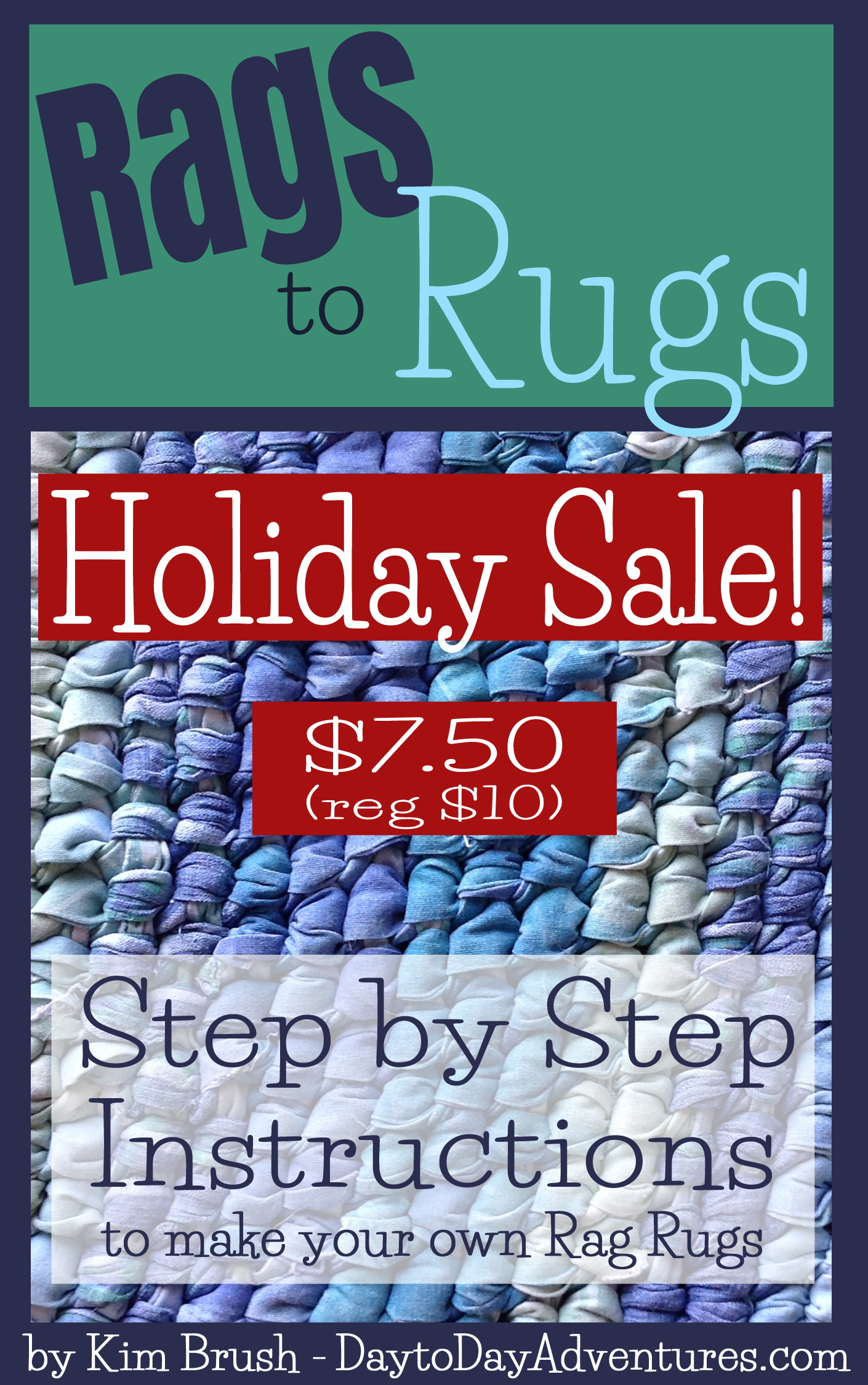 Ever wanted to make your own rag rug?  Now is the time!  Check out the eBook Rags to Rugs!  It's on sale!