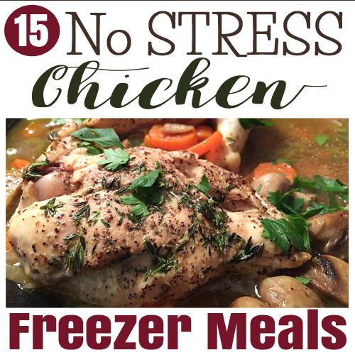 15 No Stress Chicken Freezer Meals