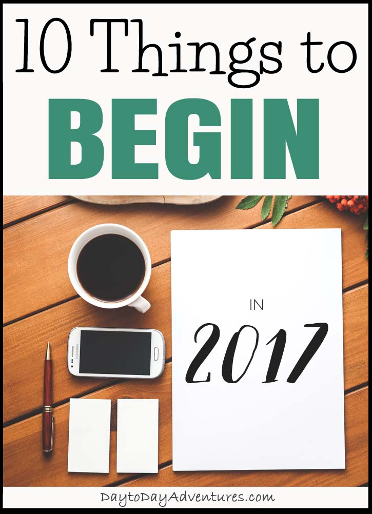 There are so many exciting beginnings that will be happening in 2017!  I can't wait - DaytoDayAdventures.com