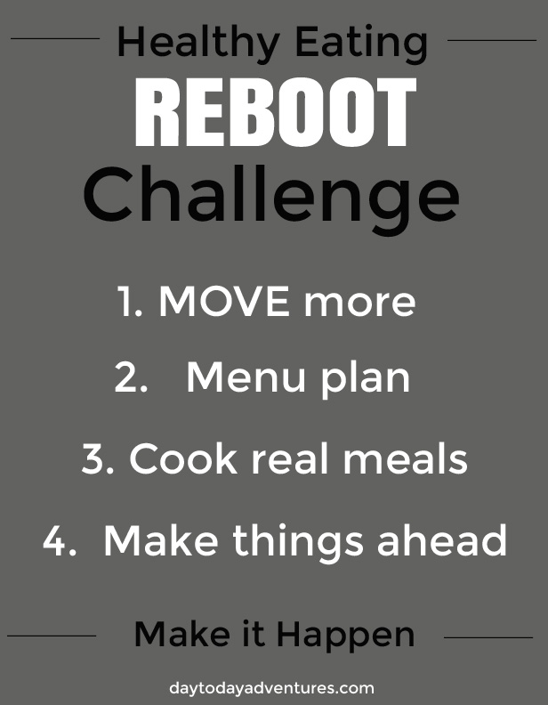 Do you need a healthy eating reboot?  Are you at the end of your rope on the search for a diet that works?  Me too.  Time to change some habits and get healthy! - DaytoDayAdventures.com
