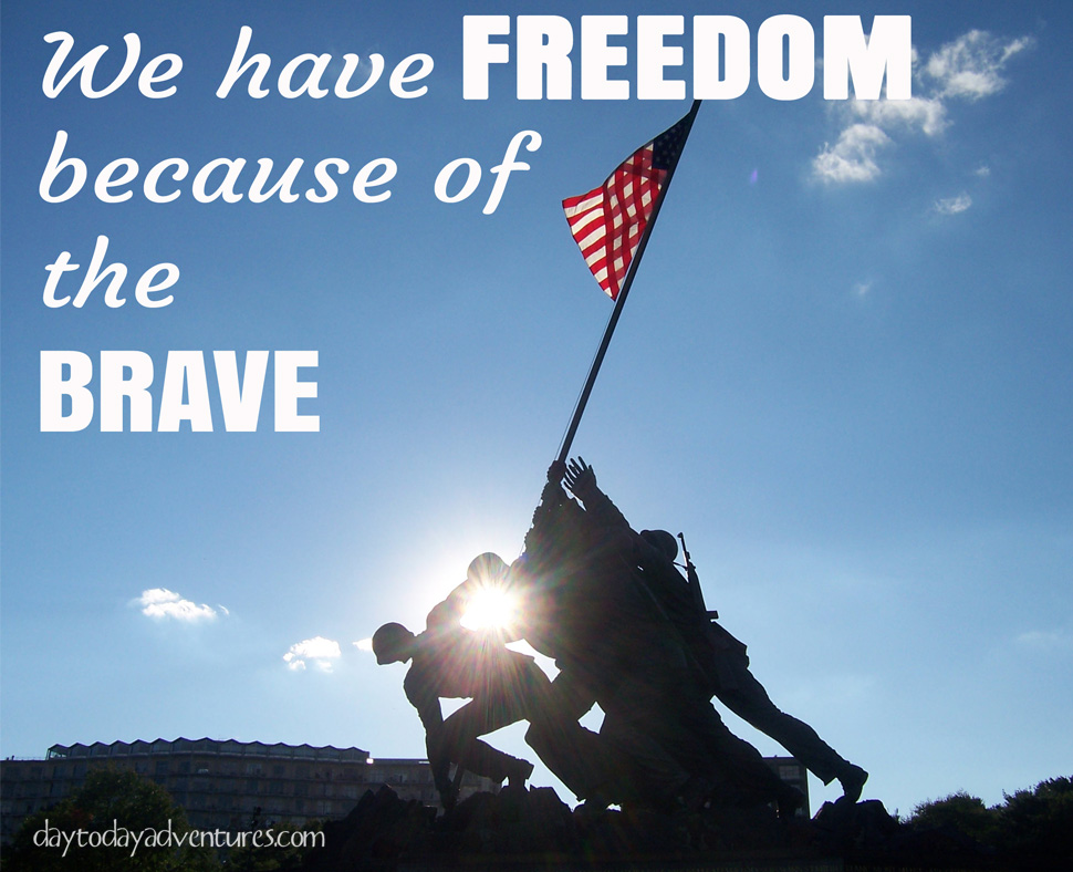 Remember the brave who have fought for our freedom!