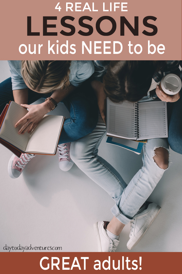 Want your kids to grow up to be great adults?  Here are 4 ideas for intentionally teaching your kids the lessons they NEED!