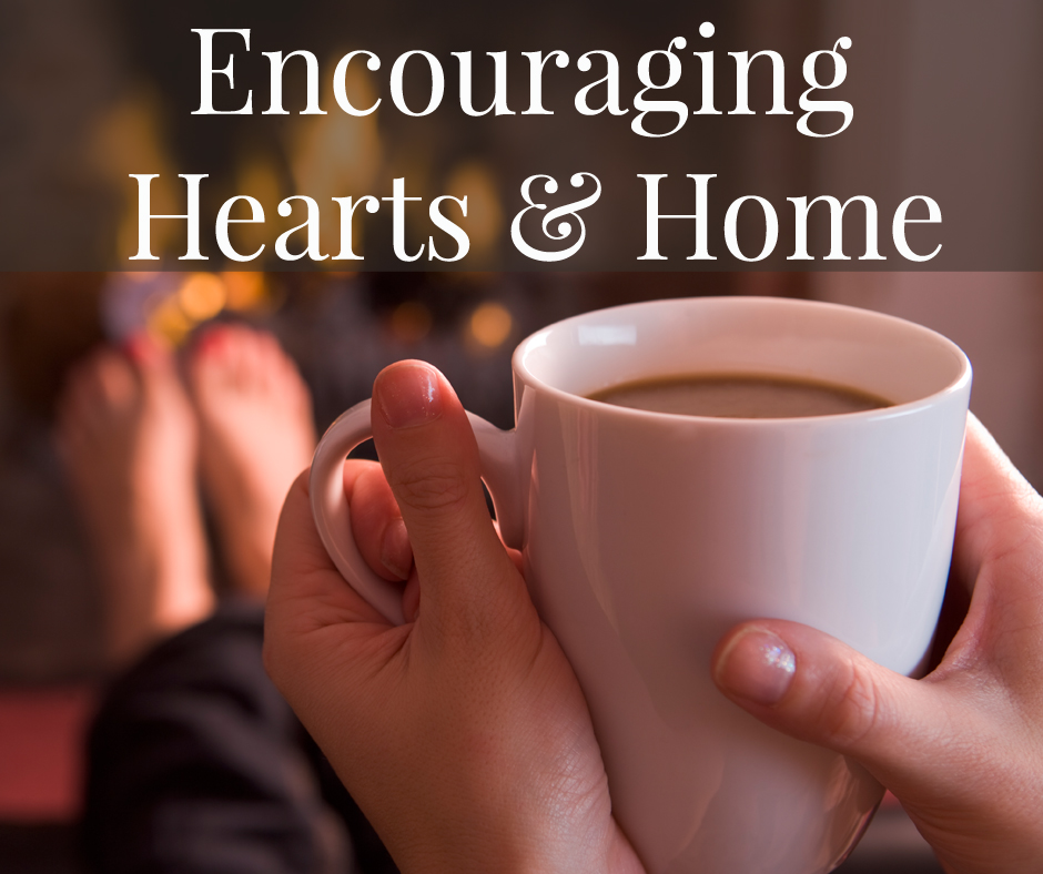Encouraging Hearts at Home Blog Hop