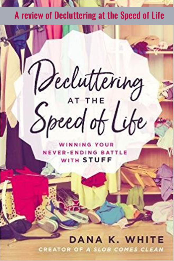 An honest review of the new book from a Slob Comes Clean, Declutter at the Speed of Life.