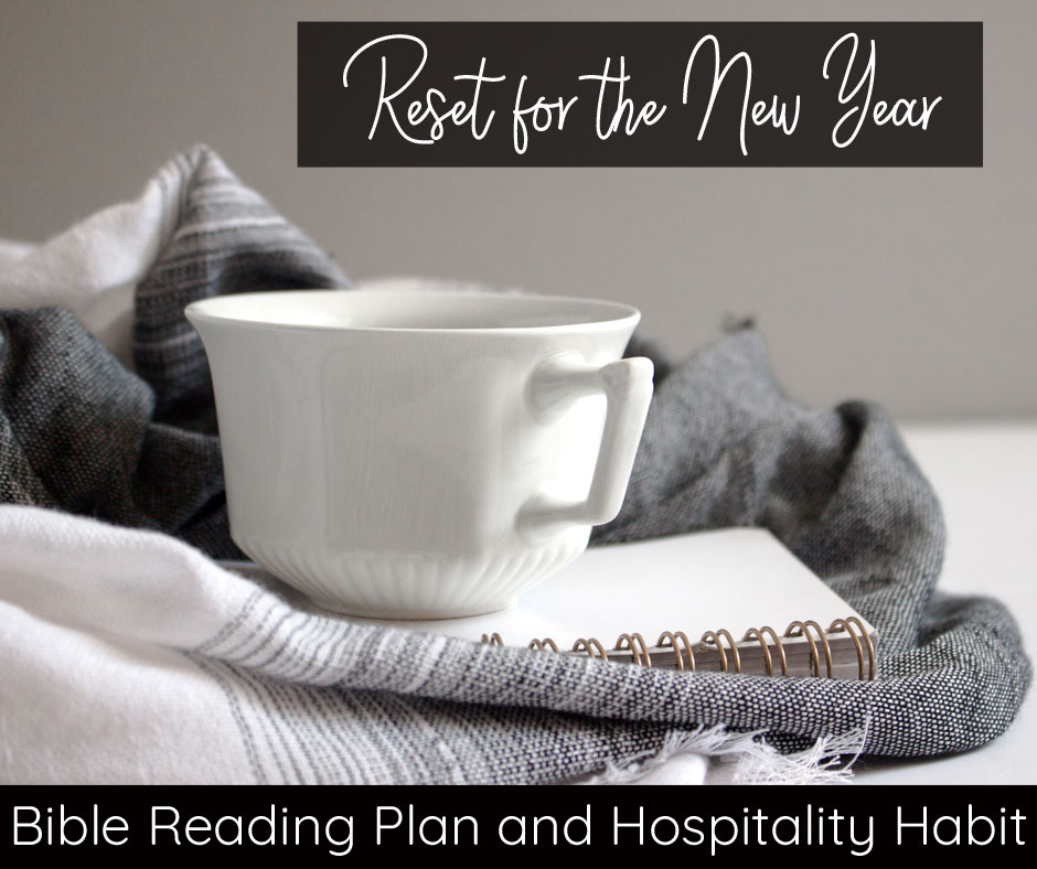 Bible Reading Plan and Hospitality Habit: Reset for the New Year