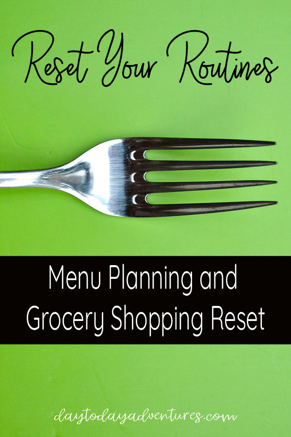 I had to do a Menu Planning and Grocery Shopping Reset when the situation at home changed for us! Game changer! #groceryshopping #menuplanning #lifelesson #momlife