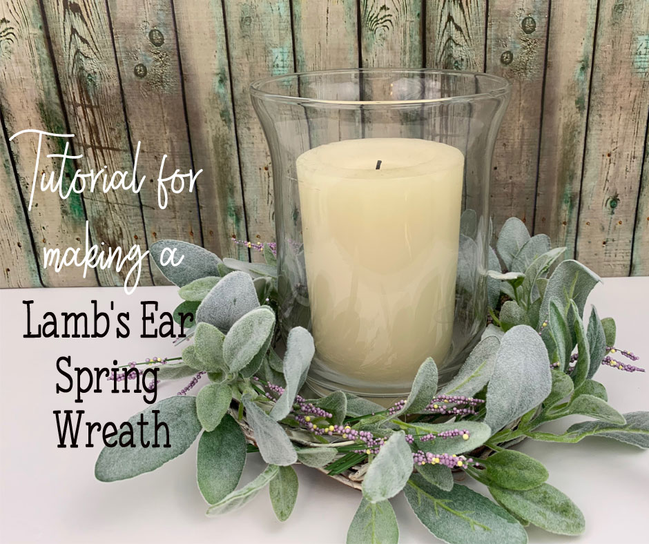 Tutorial for making a Lamb's Ear Spring Wreath