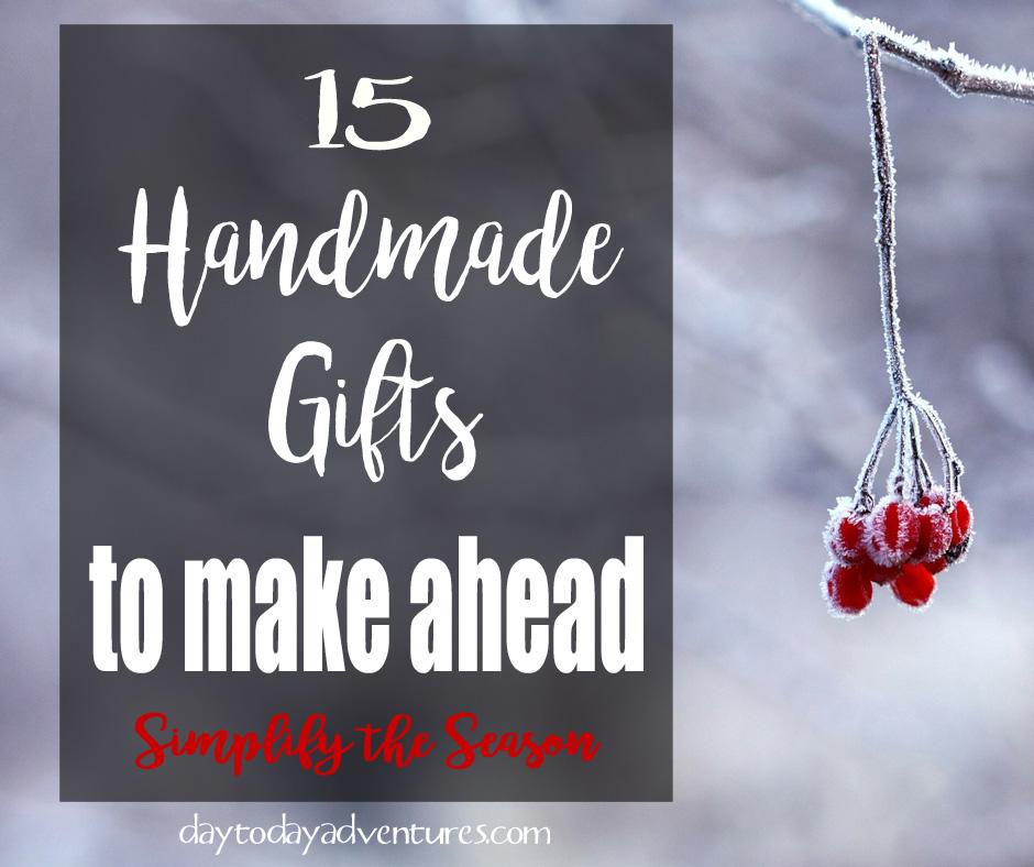 Christmas Gifts Handmade.15 Homemade Christmas Gifts To Make Ahead Day To Day