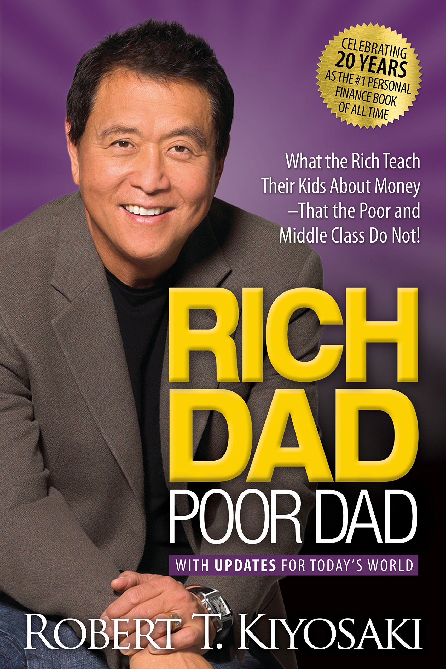 RICH DAD POOR DAD - By: Robert T. Kiyosaki