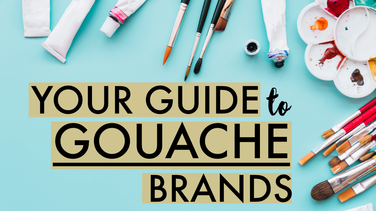 Your Guide To Gouache Brands